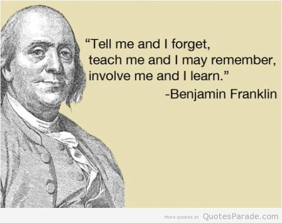 Tell-me-and-I-forget-teach-me-and-I-may-remember-involve-me-and-I-learn