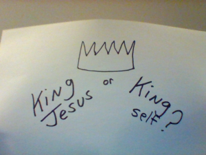 king Jesus or king self