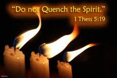 quench not the Spirit