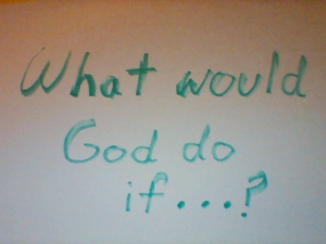 What would God do