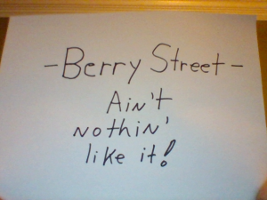 Berry Street nothing like it