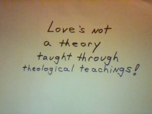 Love's not a theory