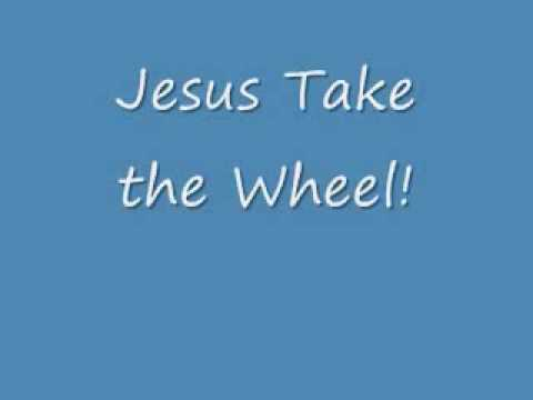 Jesus take the wheel.jpg