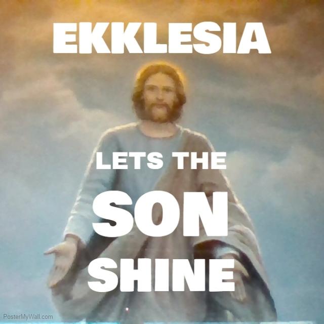 ekklesia Son shining