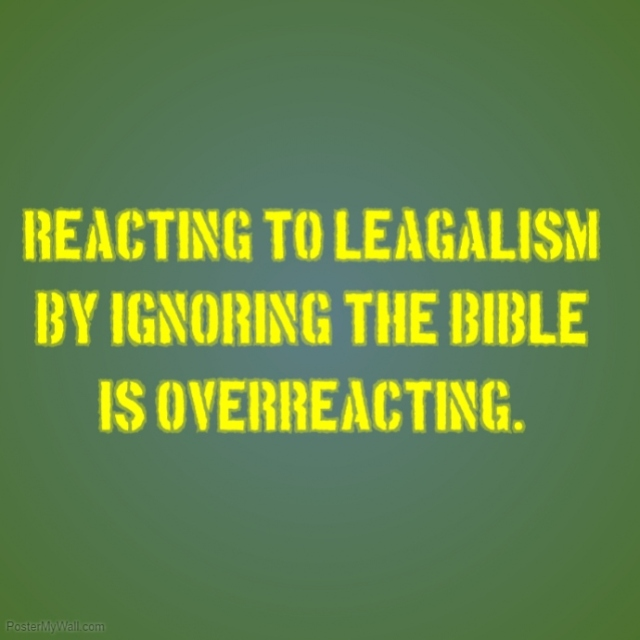 Bible overacting to leagalism