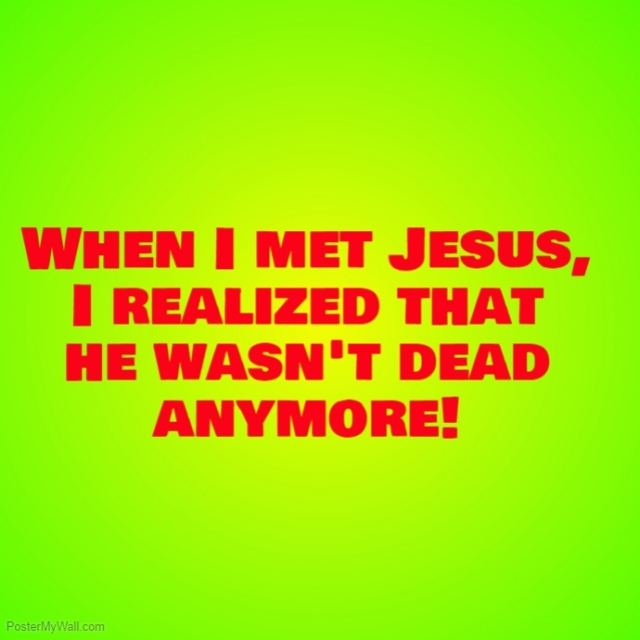 When I met Jesus